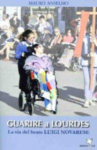 Copertina di 'Guarire a Lourdes'