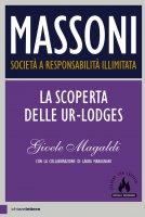 Massoni. Società a responsabilità illimitata - Gioele Magaldi, Laura Anna Maragnani