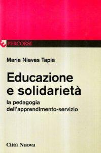 Copertina di 'Educazione e solidarietà. La pedagogia dell'apprendimento-servizio'