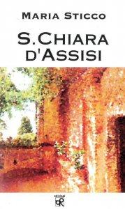 Copertina di 'S. Chiara d'Assisi'