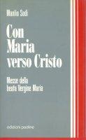 Con Maria verso Cristo. Messe della Beata Vergine Maria - Sodi Manlio