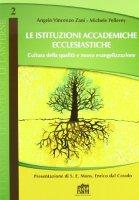 Le istituzioni accademiche ecclesiastiche - Angelo Vincenzo Zani,  Michele Pellerey