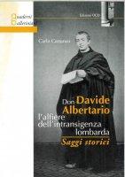 Don Davide Albertario: l'alfiere dell'intrasigenza lombarda - Carlo Cattaneo