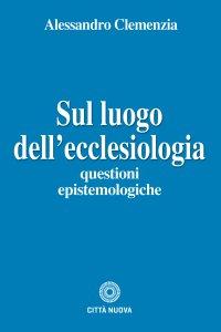 Copertina di 'Sul luogo dell'ecclesiologia'