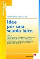 Idee per una scuola laica - Frabboni Franco