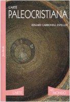 L'Arte Paleocristiana - Carbonell Esteller Eduard