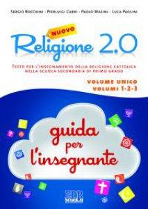 Copertina di 'Nuovo  Religione  2.0.  Testo  per  l'ins  d/  religione  cattolica  nella  scuola  secondaria  di  1°  grado.  Guida  per  gl'