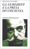 G. I. Gurdjieff e la presa di coscienza - Claustres Solange