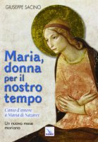 Maria, donna per il nostro tempo - Sacino Giuseppe