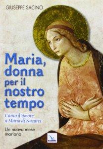Copertina di 'Maria, donna per il nostro tempo'