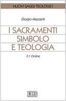I sacramenti simbolo e teologia vol.3.1 - Mazzanti Giorgio