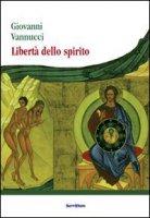 Libertà dello spirito - Giovanni Vannucci