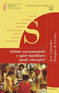 Copertina di 'Azione sacramentale e agire familiare'