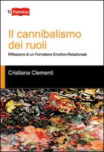 Copertina di 'Il cannibalismo dei ruoli'