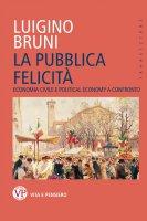 La felicità pubblica - Luigino Bruni