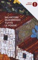 Tutte le poesie - Quasimodo Salvatore