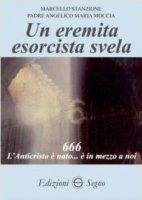 Un eremita esorcista svela - Marcello Stanzione, Angelico Maria Moccia