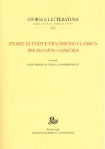 Copertina di 'Storie di testi e tradizione classica per Luciano Canfora'