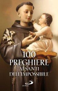 Copertina di '100 preghiere ai santi dell'impossibile'