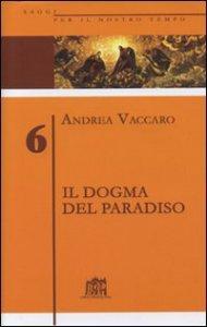 Copertina di 'Il dogma del Paradiso. Antefatti differenze semantiche sinistre interpretazioni'