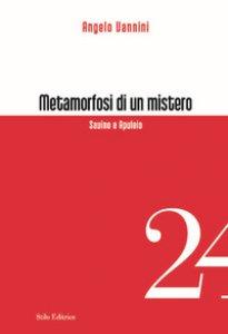 Copertina di 'Metamorfosi di un mistero. Savino e Apuleio'