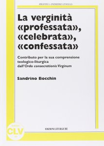 Copertina di 'La verginità «professata», «celebrata», «confessata»'