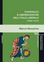 Evangelici e liberimuratori nell'Italia liberale (1859-1914) - Marco Novarino
