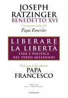 Liberare la libertà - Joseph Ratzinger