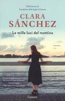 Le mille luci del mattino - Sánchez Clara