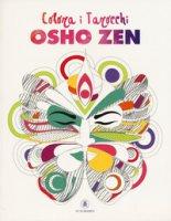 Colora i tarocchi Osho Zen. Ediz. illustrata