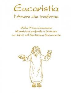 Copertina di 'Eucaristia. L'amore che trasforma'