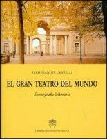 El gran teatro del mundo - Castelli Ferdinando