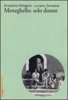 Meneghello: solo donne - Pellegrini Ernestina, Zampese Luciano
