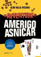 Le avventure di Amerigo Asnicar - Aldo Dalla Vecchia