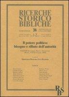 Il potere politico: bisogno e rifiuto dell'autorità. XXXVIII Settimana Biblica Nazionale (Roma, 6-10 settembre 2004)