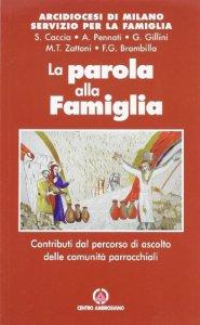 Copertina di 'La parola  alla famiglia. Contributi dal percorso di ascolto delle comunità parrocchiali'