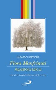 Copertina di 'Flora Manfrinati. Apostola laica'