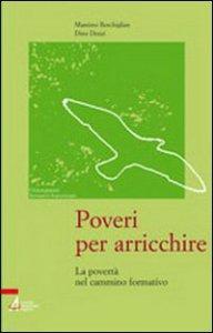 Copertina di 'Poveri per arricchire. La povertà nel cammino formativo'