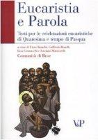 Eucaristia e Parola. Testi per le celebrazioni eucaristiche di Quaresima e tempo di Pasqua