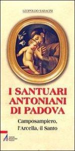 Copertina di 'I santuari antoniani di Padova. Camposampiero, l'Arcella, il Santo'