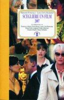 Scegliere un film 2007 - Fumagalli Armando, Toffoletto Chiara, Cotta Ramosino Luisa