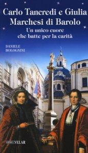 Copertina di 'Carlo Tancredi e Giulia Marchesi di Barolo. Un unico cuore che batte per la carità'