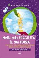 Nella mia fragilità la tua forza - Azione Cattolica Ragazzi