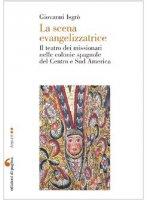 La scena evangelizzatrice - Isgrò Giovanni