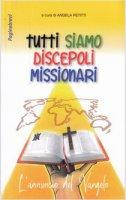 Tutti siamo discepoli missionari - Petitti Angela