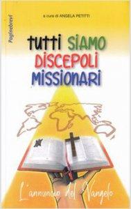 Copertina di 'Tutti siamo discepoli missionari'