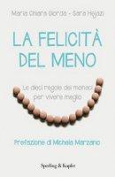 Felicità del meno. Le dieci regole dei monaci per vivere meglio (La) - M. Chiara Giorda, Sara Hejazi