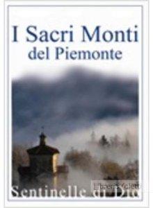 Copertina di 'I sacri monti del Piemonte. Sentinelle di Dio'