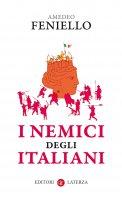 I nemici degli Italiani - Amedeo Feniello