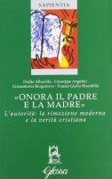 «Onora il padre e la madre» - Angelini Giuseppe, Albarello Duilio, Borgonovo Gianantonio